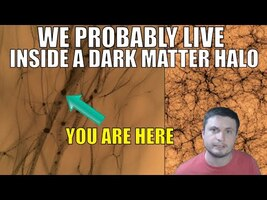 We Probably Live Inside a Tiny Dark Matter Halo - YouTube