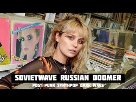 SOVIETWAVE, DOOMER, POST-SOVIET SYNTHPOP, RUSSIAN POST PUNK [New Dark Music (NDM)] - YouTube